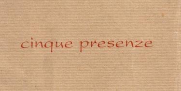 Cinque Presenze