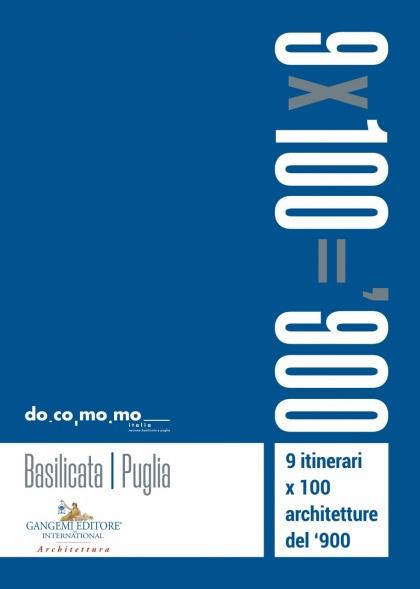 9 itinerari x 100 architetture del 900 Basilicata e Puglia
